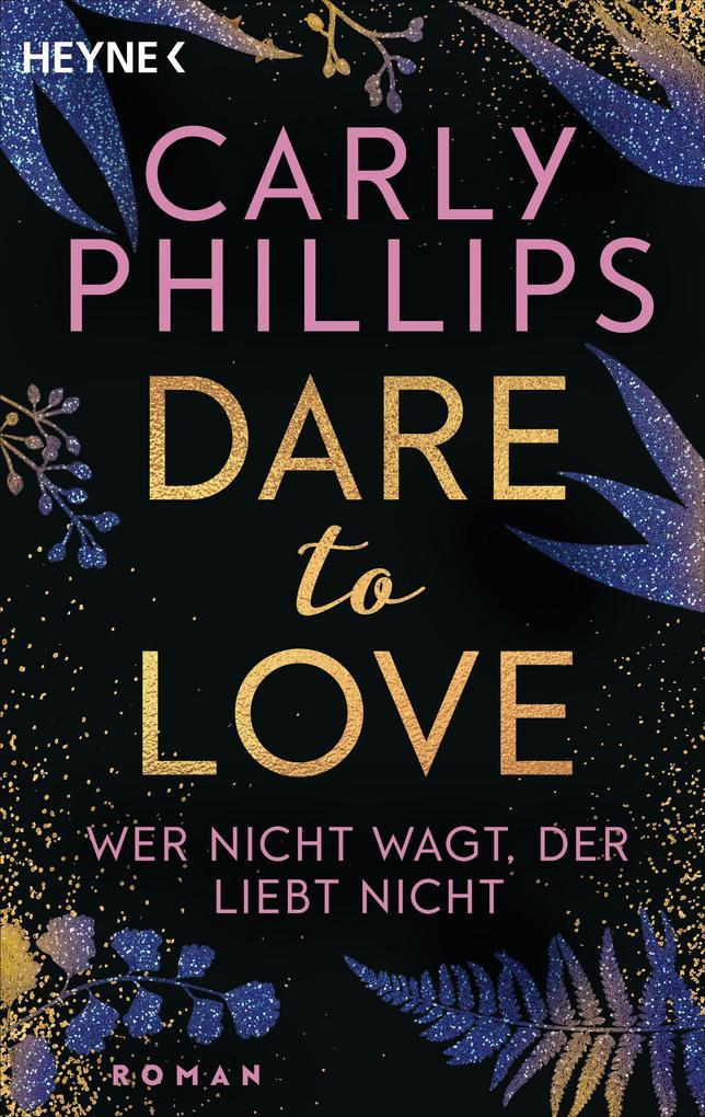 Wer nicht wagt, der liebt nicht als eBook von Carly Phillips
