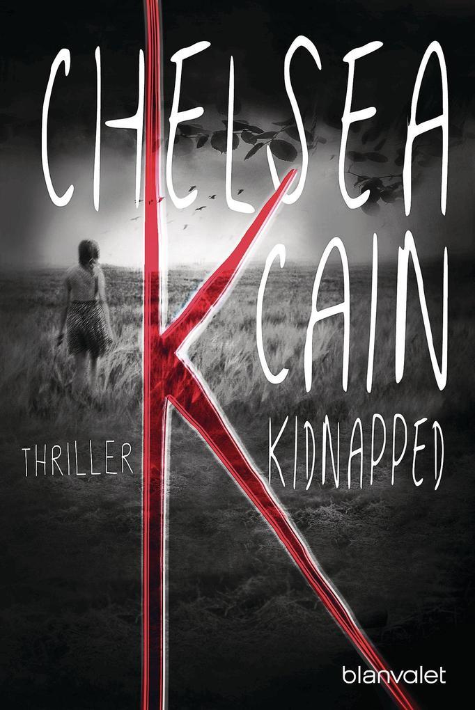 K - Kidnapped als eBook von Chelsea Cain
