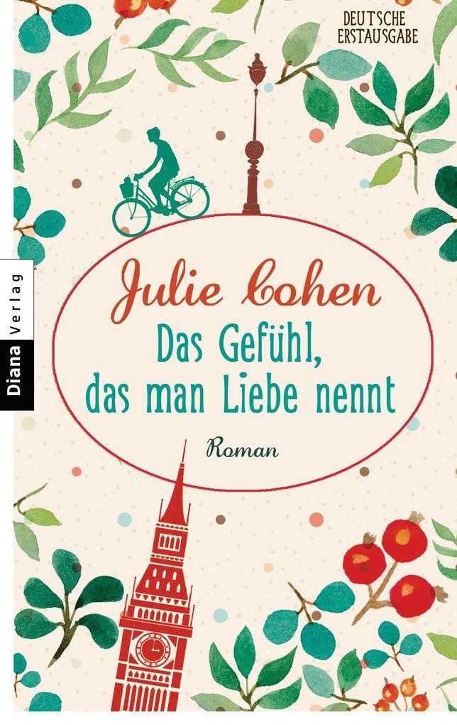 Das Gefühl, das man Liebe nennt als eBook von Julie Cohen