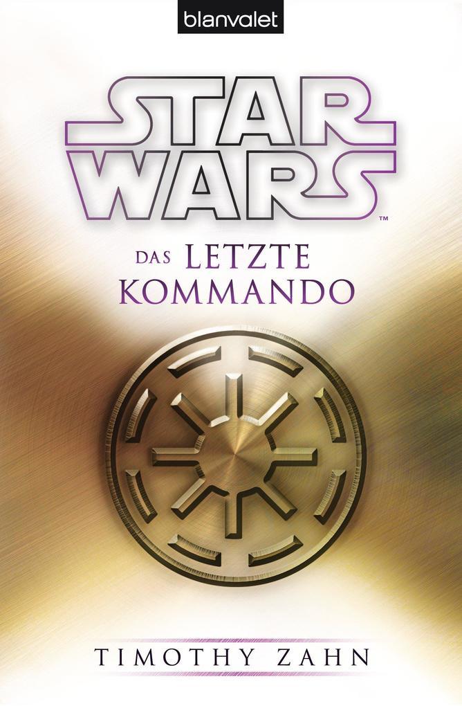 Star Wars' Das letzte Kommando als eBook von Timothy Zahn