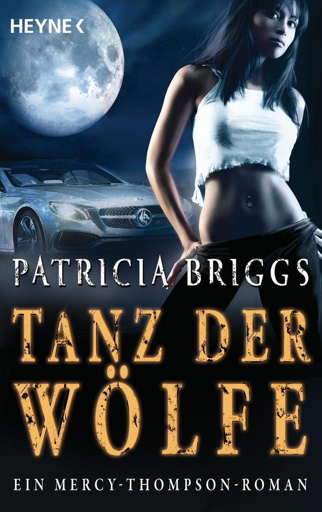 Tanz der Wölfe als eBook von Patricia Briggs