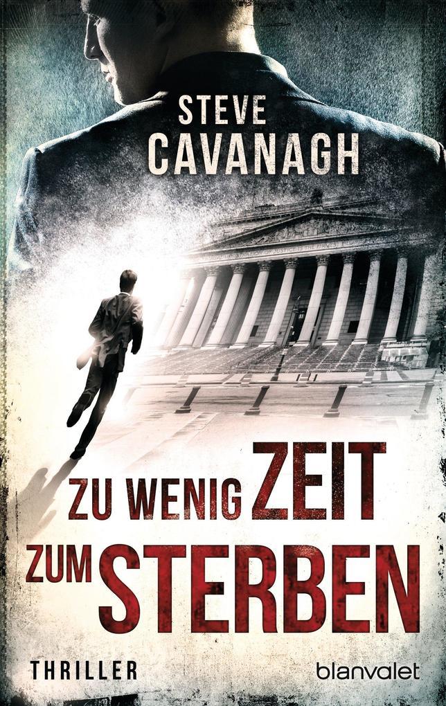 Zu wenig Zeit zum Sterben als eBook von Steve Cavanagh