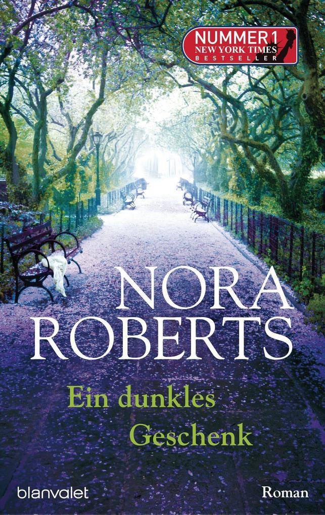 Ein dunkles Geschenk als eBook von Nora Roberts