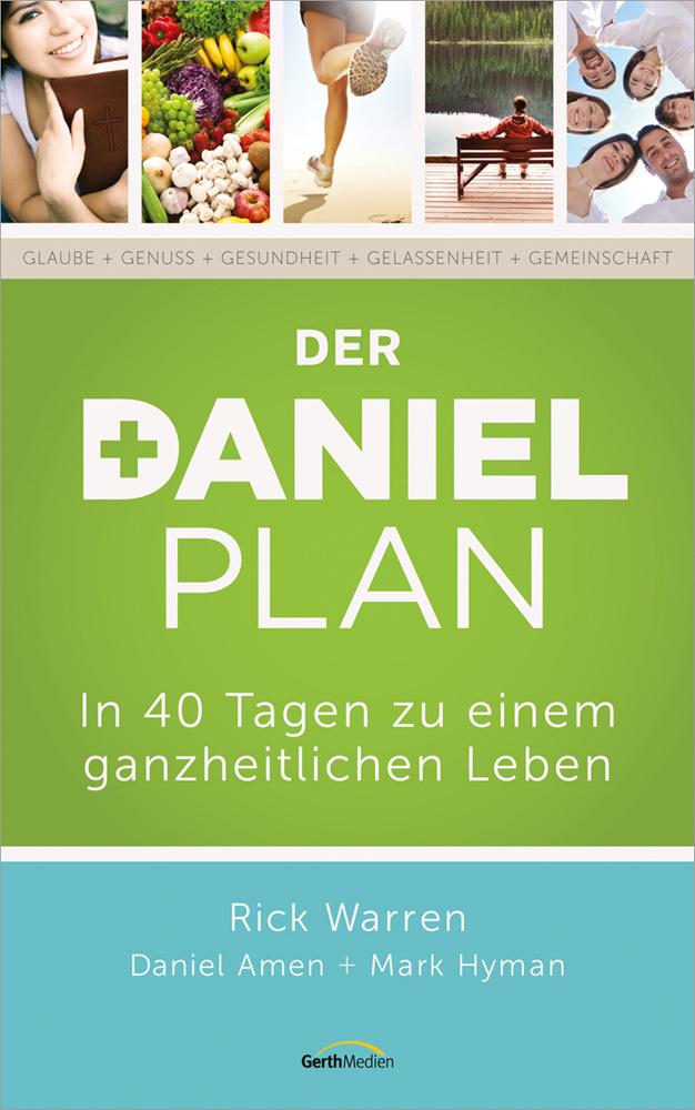 Der Daniel-Plan als Buch von Rick Warren, Daniel Amen, Mark Hyman