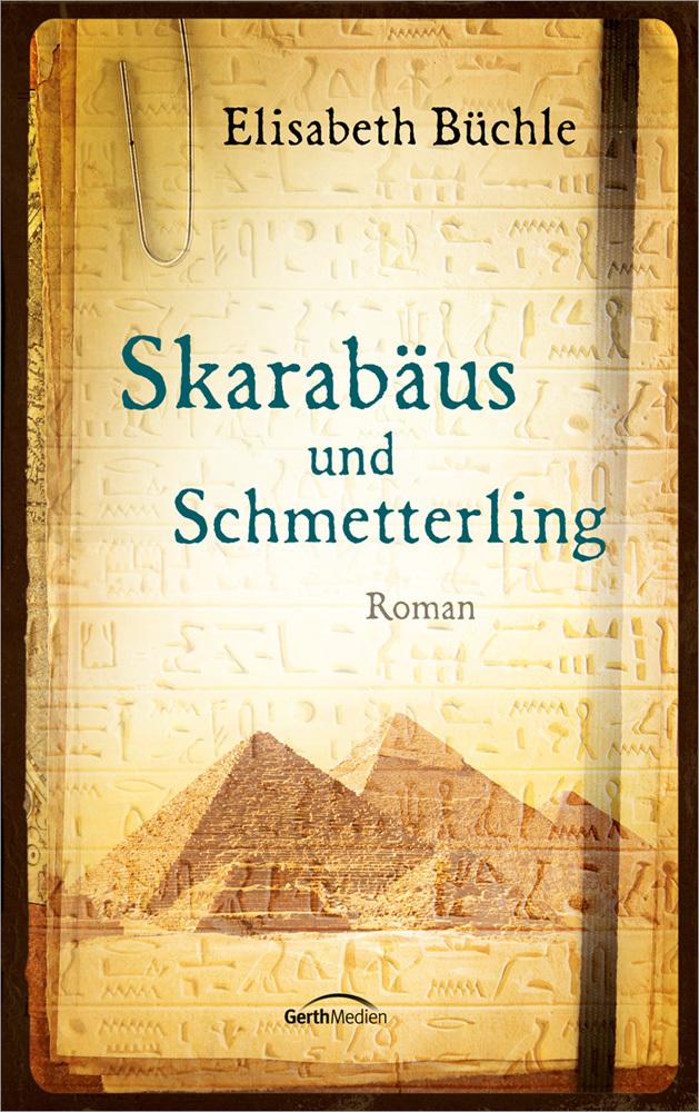 Skarabäus und Schmetterling als Buch von Elisabeth Büchle
