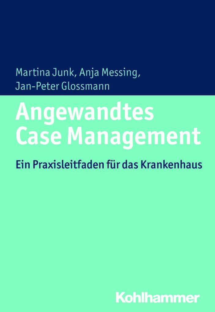Angewandtes Case Management als Buch von Martina Junk, Anja Messing, Jan-Peter Glossmann