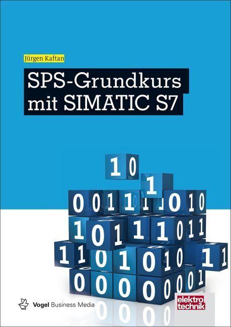 SPS-Grundkurs mit SIMATIC S7 als Buch von Jürgen Kaftan