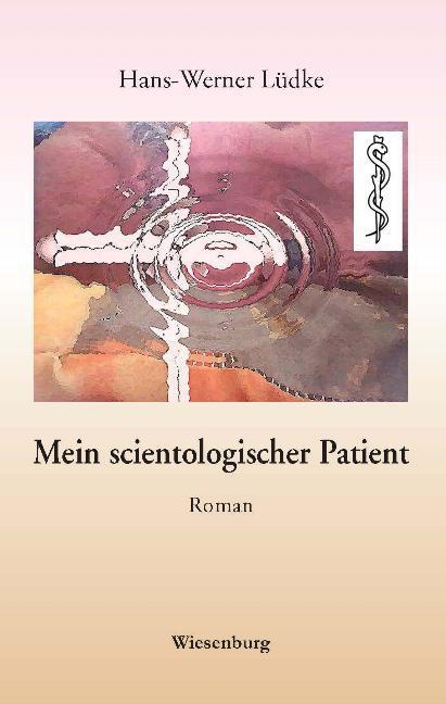 Mein scientologischer Patient als Buch von Hans-Werner Lüdke