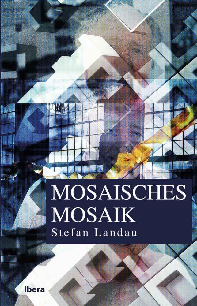 Mosaisches Mosaik als Buch von Stefan Landau