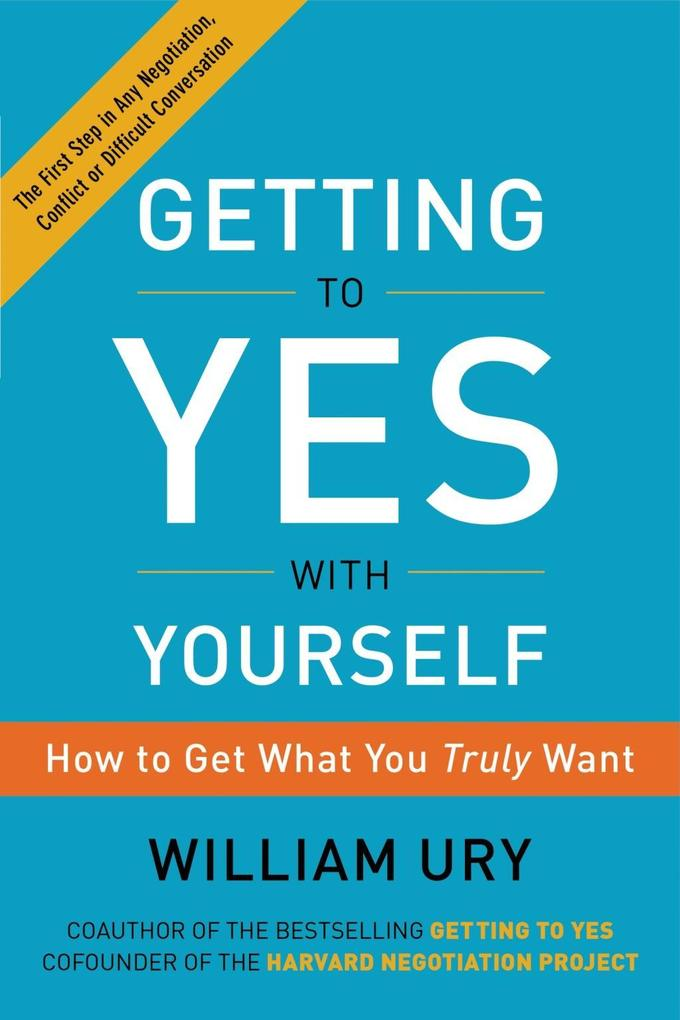 Getting to Yes with Yourself als eBook von Will...