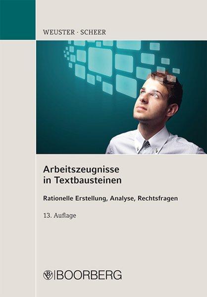 Arbeitszeugnisse in Textbausteinen als Buch von Arnulf Weuster, Brigitte Scheer