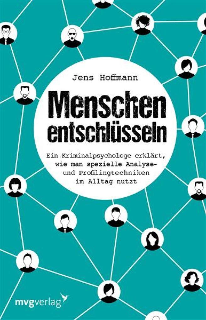 Menschen entschlüsseln als eBook von Jens Hoffmann