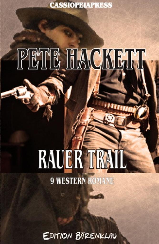 Rauer Trail - 9 Western Romane als eBook von Pete Hackett