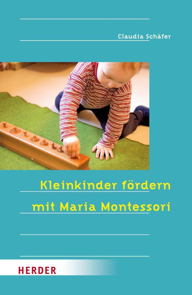 Kleinkinder fördern mit Maria Montessori als eBook von Claudia Schäfer