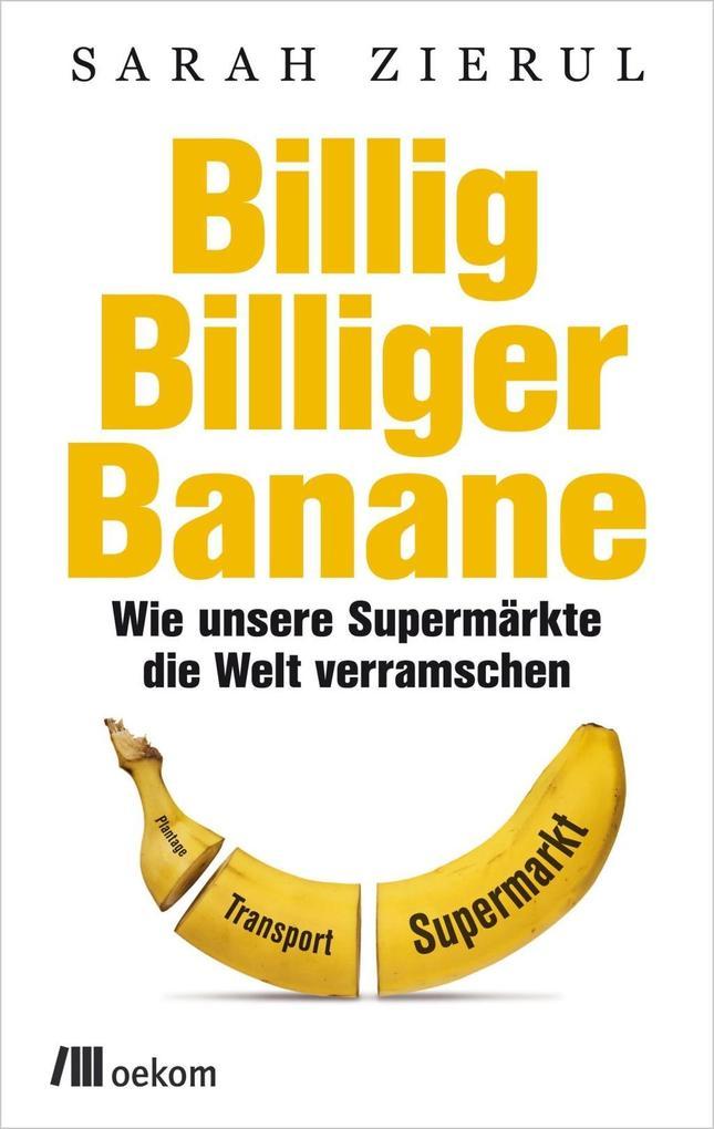 Billig.Billiger.Banane als eBook von Sarah Zierul