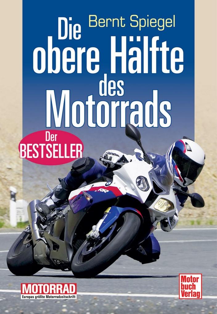 Die obere Hälfte des Motorrads als eBook von Bernt Spiegel