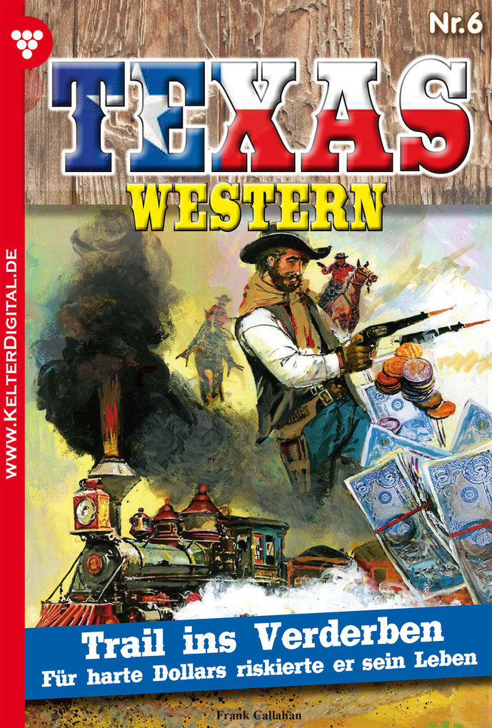 Texas Western 6 - Western als eBook von Frank Callahan