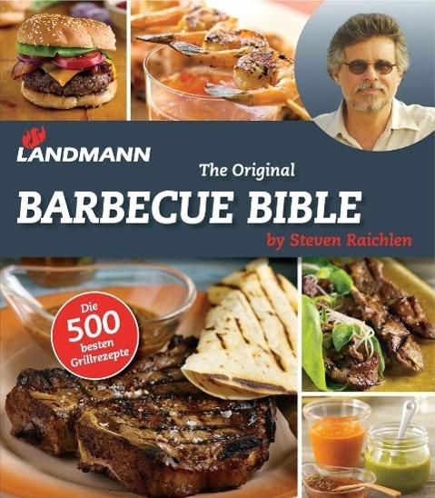 Landmann - The Original Barbecue Bible als Buch von Steven Raichlen
