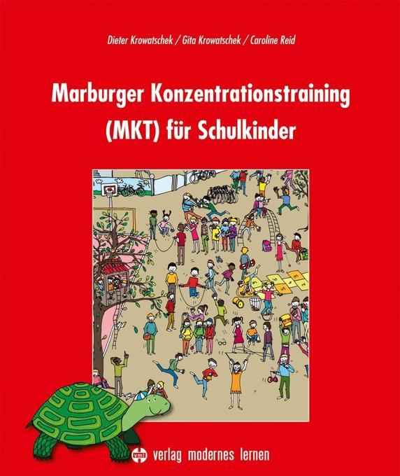 Marburger Konzentrationstraining (MKT) für Schulkinder als Buch von Dieter Krowatschek, Gita Krowatschek, Caroline Reid