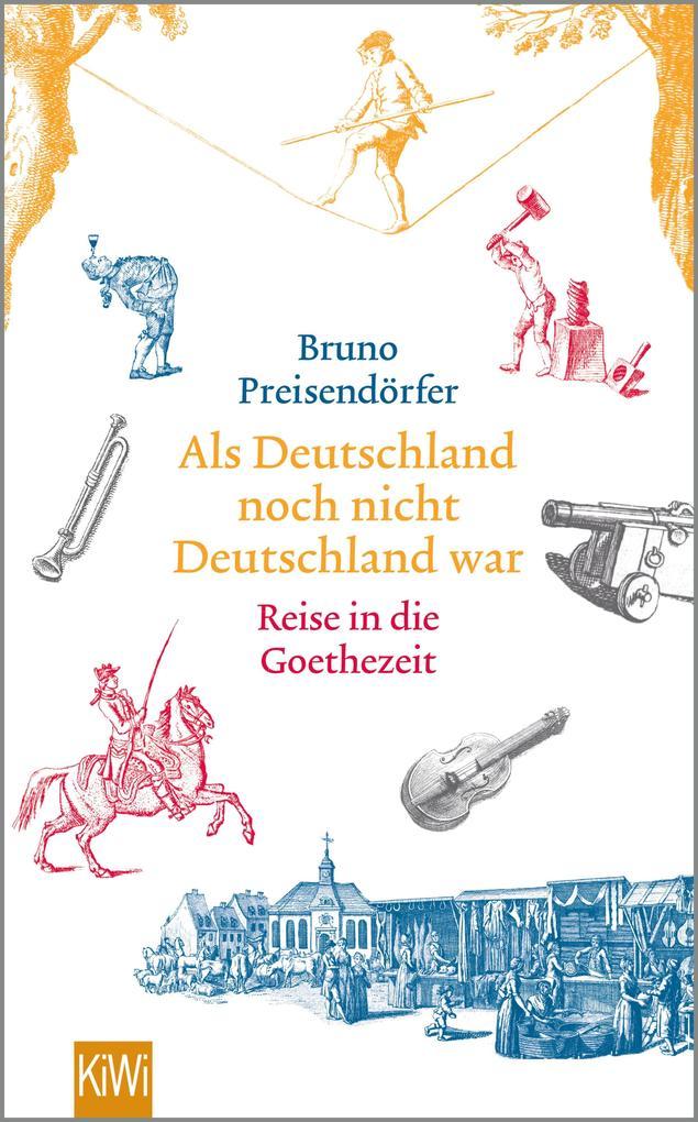Als Deutschland noch nicht Deutschland war als eBook von Bruno Preisendörfer