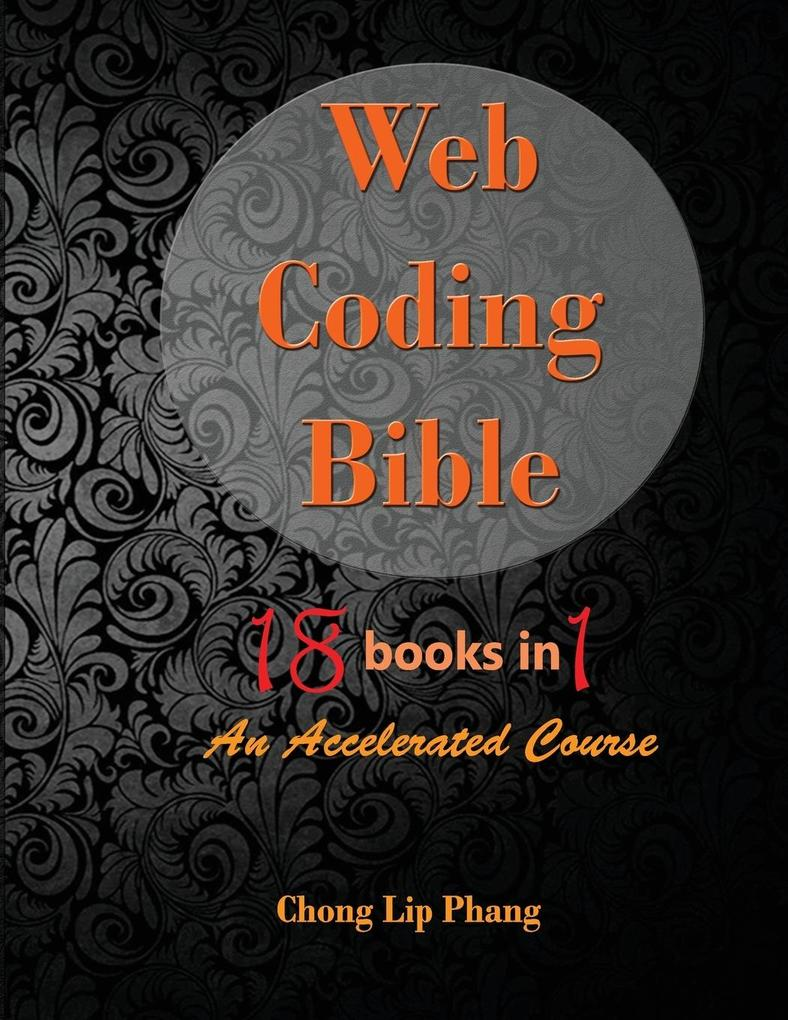 Web Coding Bible (18 Books in 1 -- HTML, CSS, J...