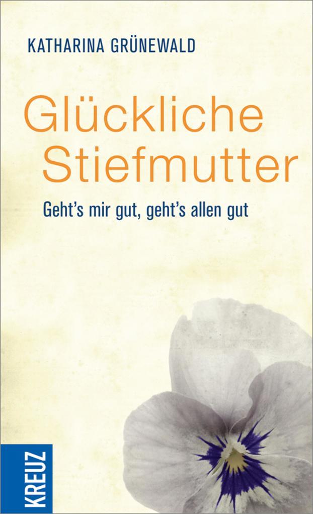 Glückliche Stiefmutter als eBook von Katharina Grünewald