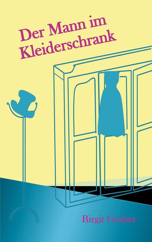 Der Mann im Kleiderschrank als eBook von Birgit Gruber