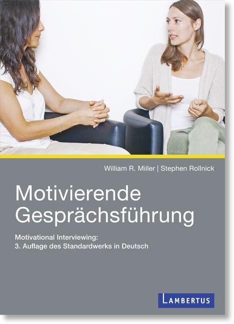 Motivierende Gesprächsführung als Buch von William R. Miller, Stephen Rollnick
