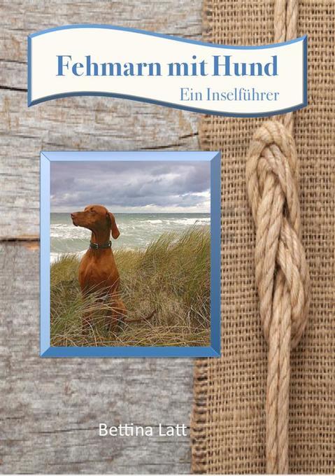 Fehmarn mit Hund als eBook von Bettina Latt