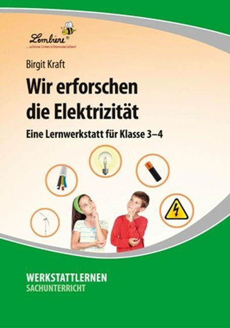 Wir erforschen die Elektrizität (PR) als Buch von Birgit Kraft