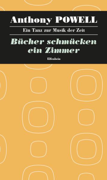 Ein Tanz zur Musik der Zeit / Bücher schmücken ein Zimmer als Buch von Anthony Powell