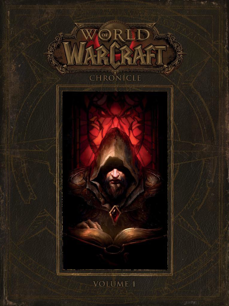 World of Warcraft: Chronicle, Volume 1 als Buch von