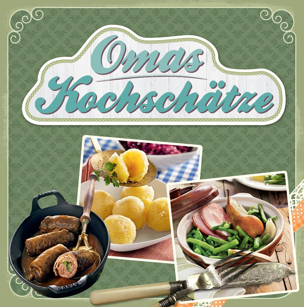 Omas Kochschätze als eBook von N.N