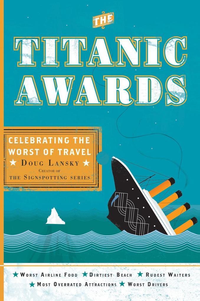 The Titanic Awards als eBook von Doug Lansky