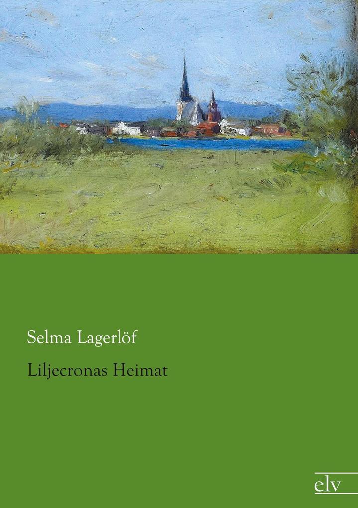 Liljecronas Heimat als Buch von Selma Lagerlöf
