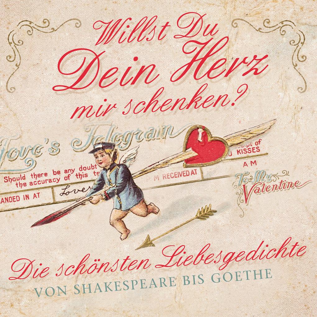 Willst Du Dein Herz mir schenken als Hörbuch Download - MP3 von Johann Wolfgang von Goethe Friedrich Gottlieb Kloppstock Karoline von Günderode...