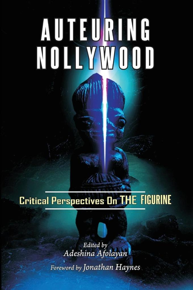 Auteuring Nollywood. Critical Perspectives on T...