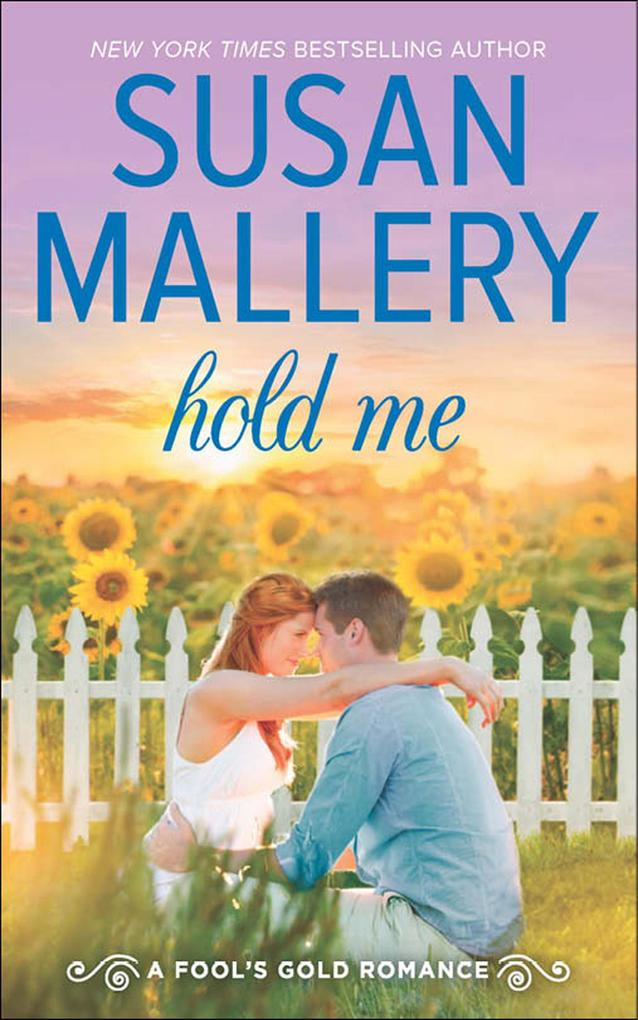 Hold Me (A Fool's Gold Novel, Book 16) als eBook von Susan Mallery