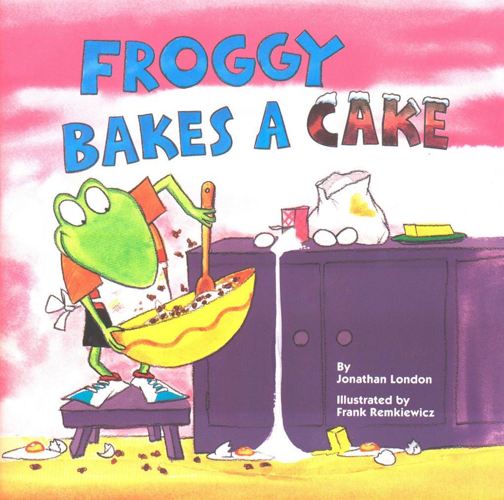 Froggy Bakes a Cake als Taschenbuch von Jonathan London