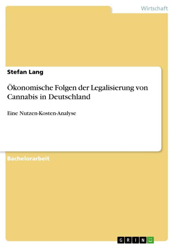 Ökonomische Folgen der Legalisierung von Cannab...