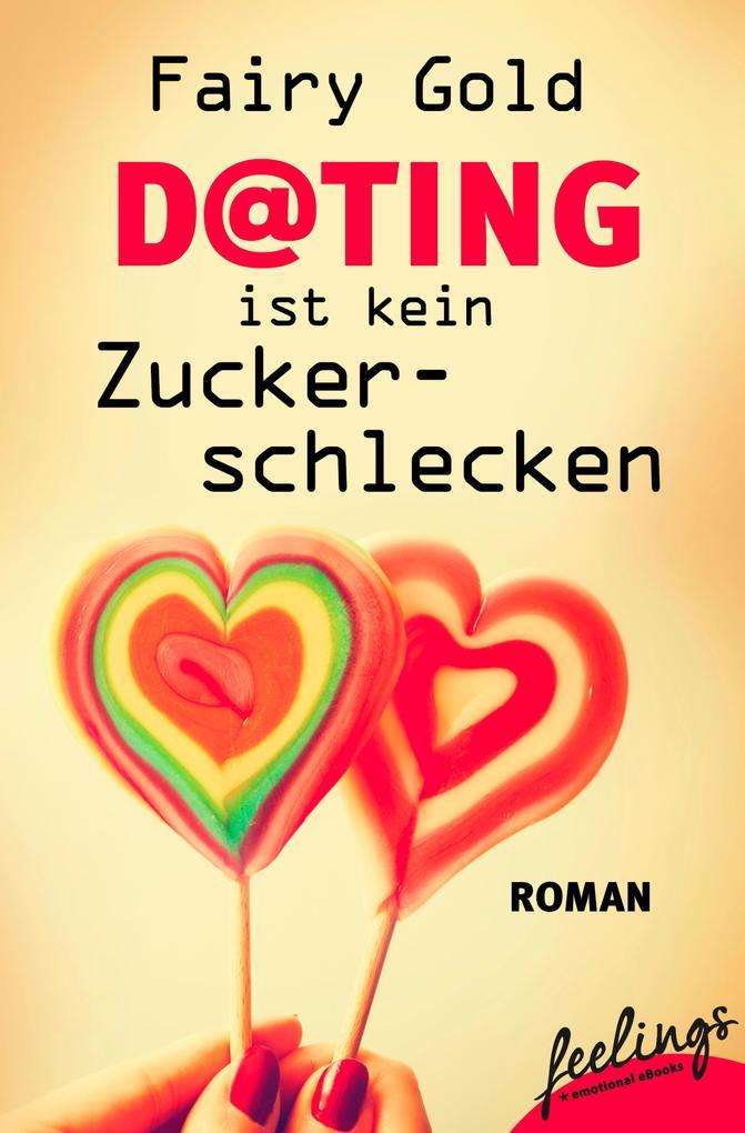 Dating ist kein Zuckerschlecken als eBook von F...