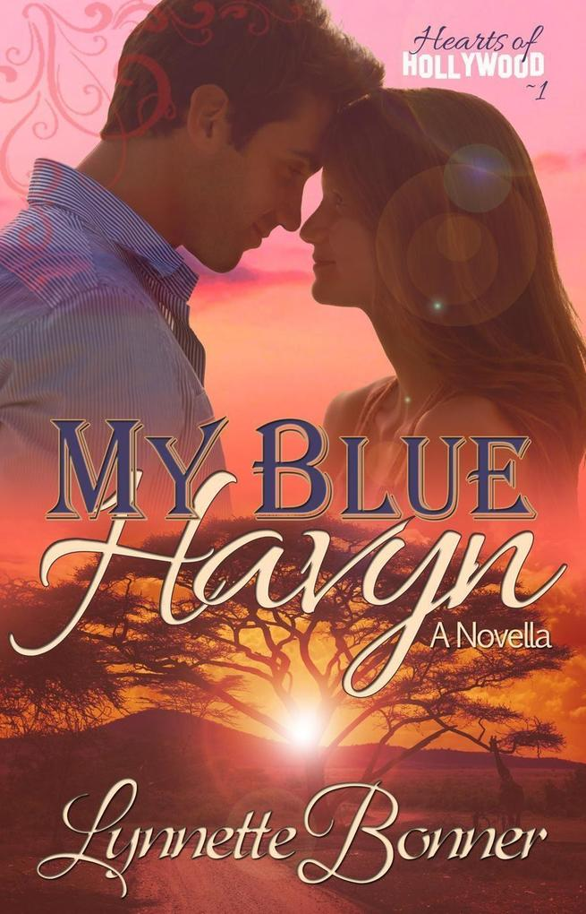 My Blue Havyn Hearts of Hollywood #1 als eBook von Lynnette Bonner
