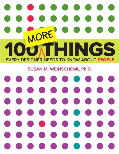 100 MORE Things Every Designer Needs to Know About People als Taschenbuch von Susan Weinschenk
