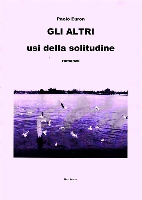 Gli altri usi della solitudine als eBook von Paolo Euron