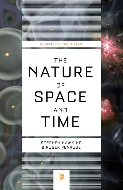 Nature of Space and Time als Buch von Stephen Hawking, Stephen Penrose