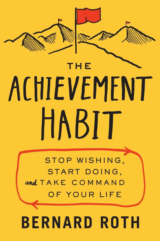The Achievement Habit als eBook von Bernard Roth