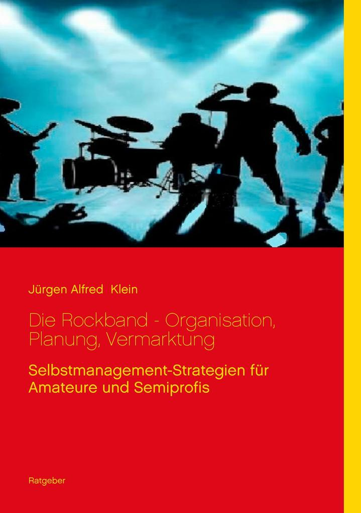 Die Rockband - Organisation, Planung, Vermarktu...