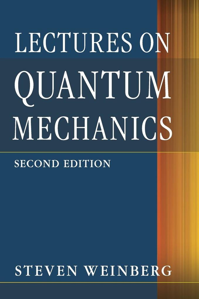Lectures on Quantum Mechanics als Buch von Steven Weinberg