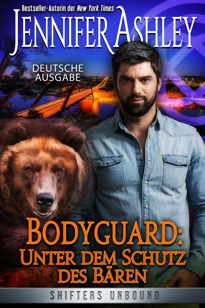 Bodyguard ' Unter dem Schutz des Bären als eBook von Jennifer Ashley
