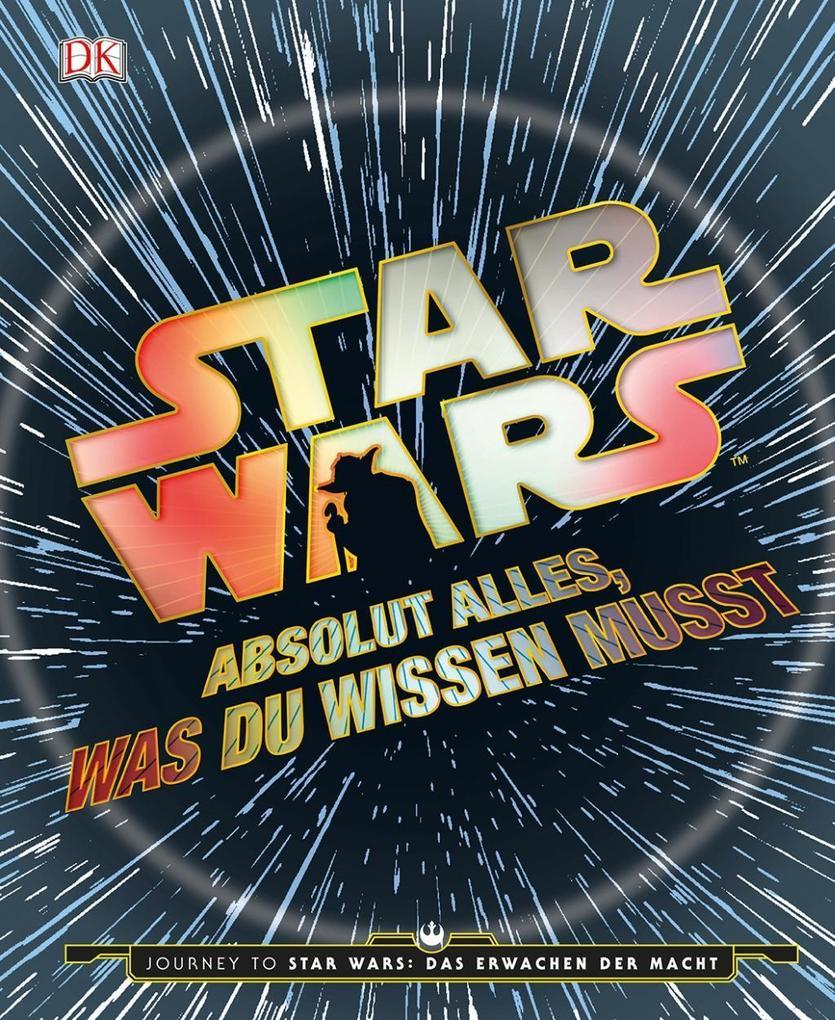 Star Wars(TM) Absolut alles, was du wissen musst als Buch von
